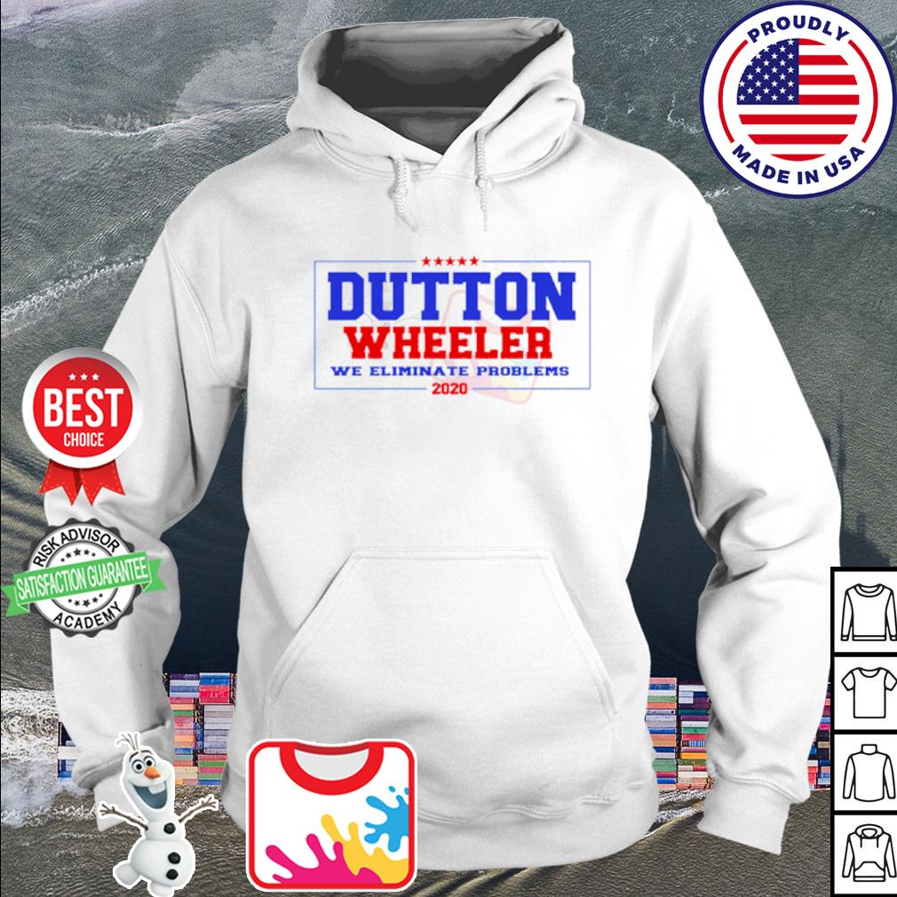 Official Dutton Wheeler we eliminate problems 2020 s hoodie