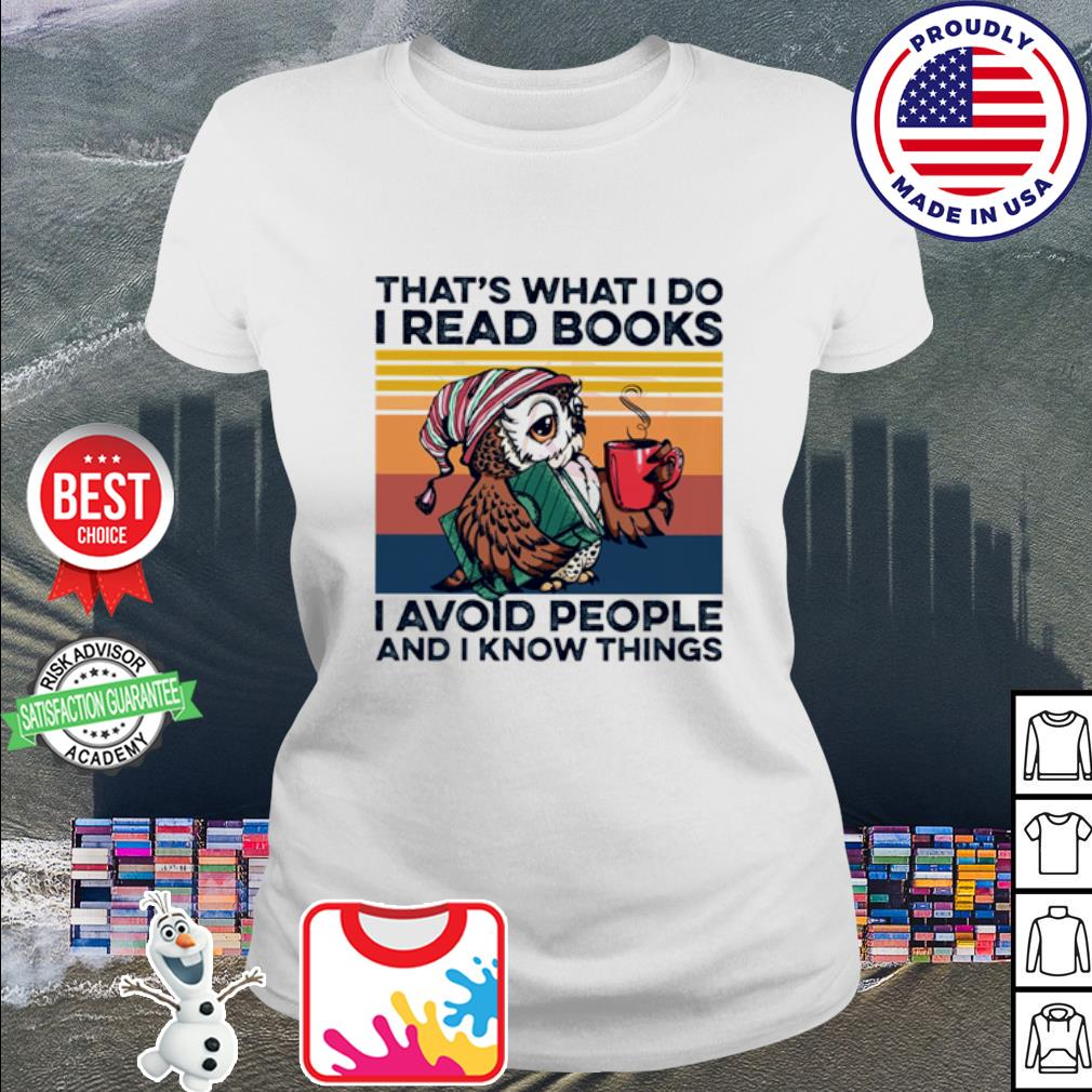 Owl that's what I do I read books I avoid people and I know things vintage s ladies tee