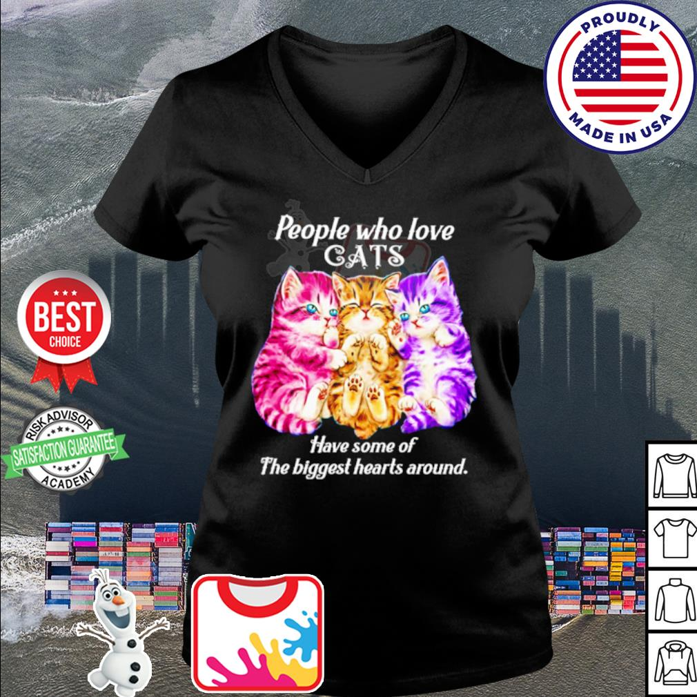 People who love cats have some of the biggest hearts around s v-neck t-shirt
