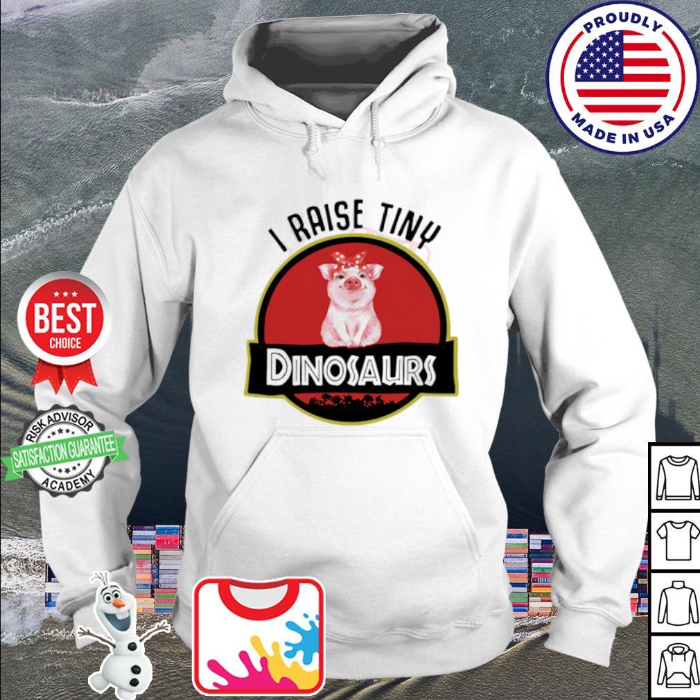 Pig I Raise Tiny Dinosaurs s hoodie