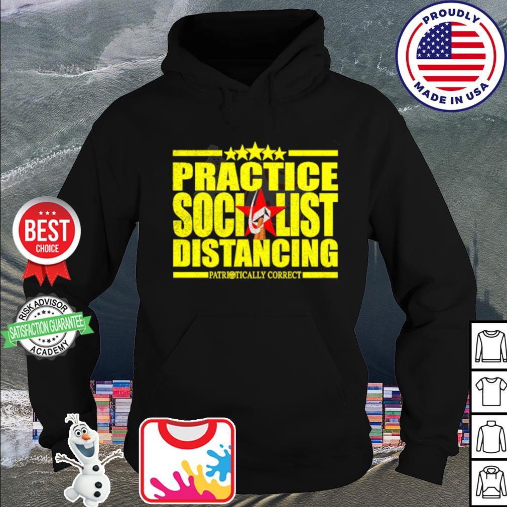 Practice socialist distancing patriotically correct s hoodie