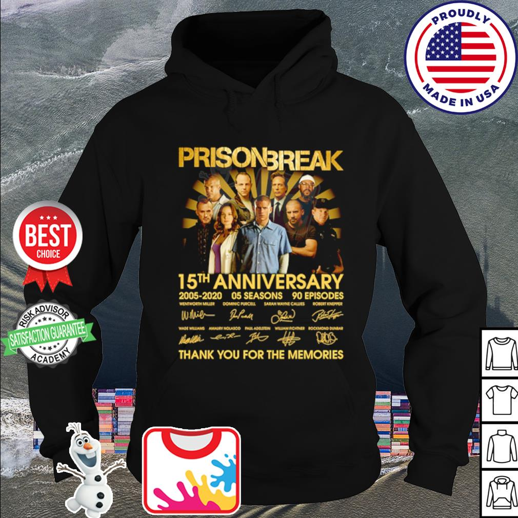 Prison Break 15th anniversary 2005 2020 thank you for the memories s hoodie