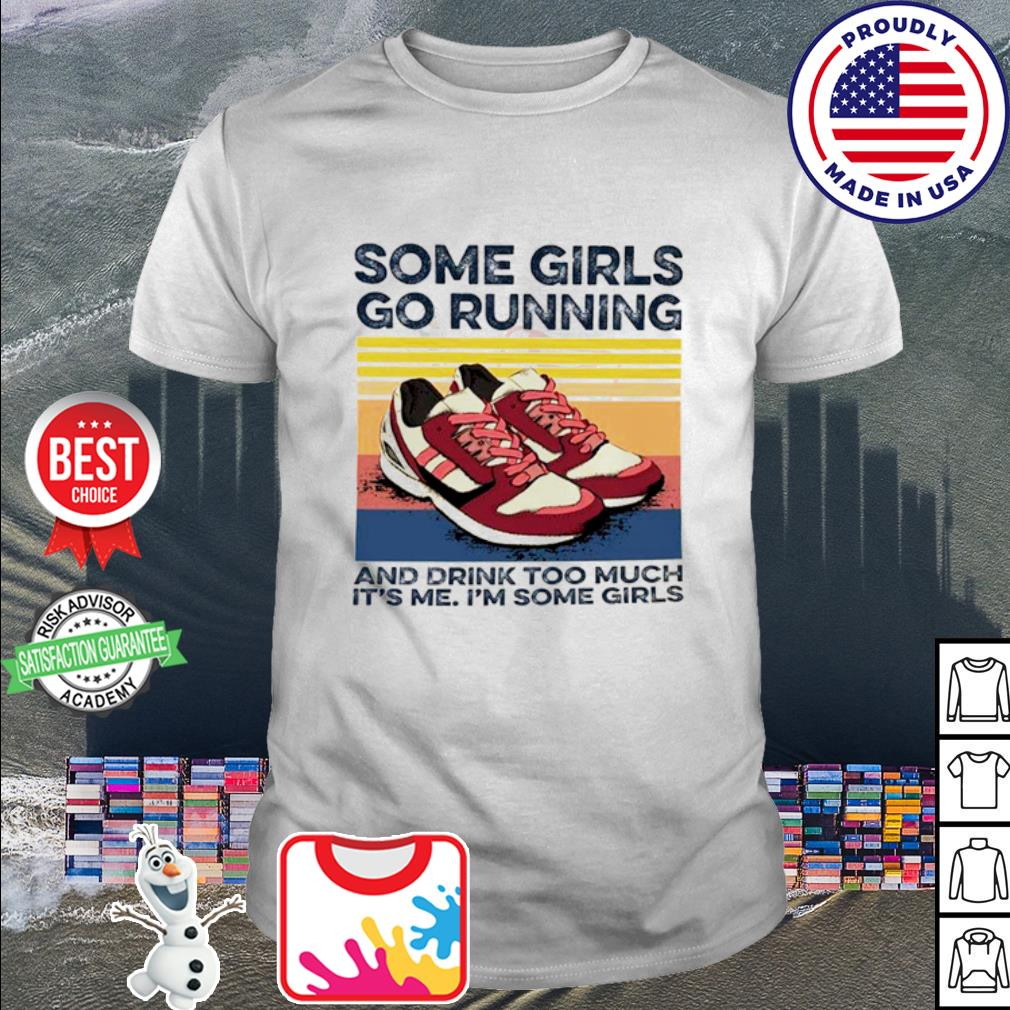 Pro Girls Go Running And Drink Too Much Its Me Im Some Girls Shoe Vintage Retro Shirt_