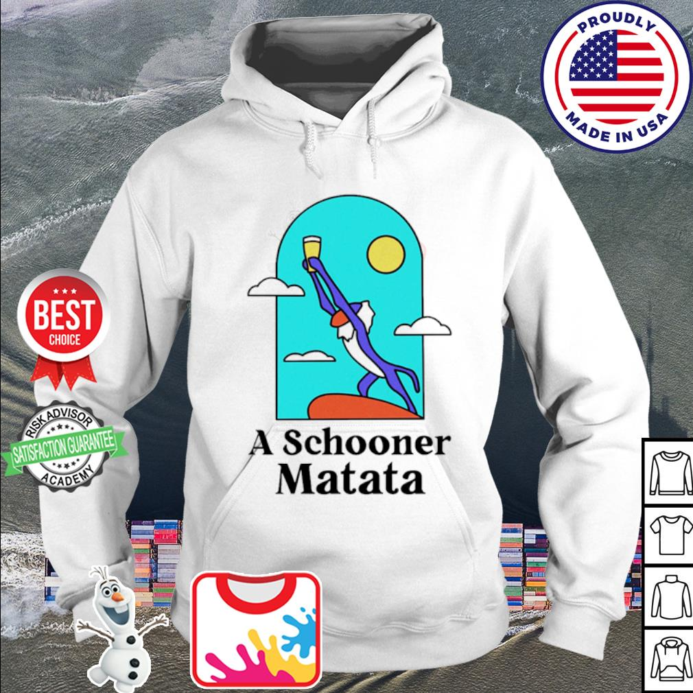 Rafiki A schooner Matata s hoodie
