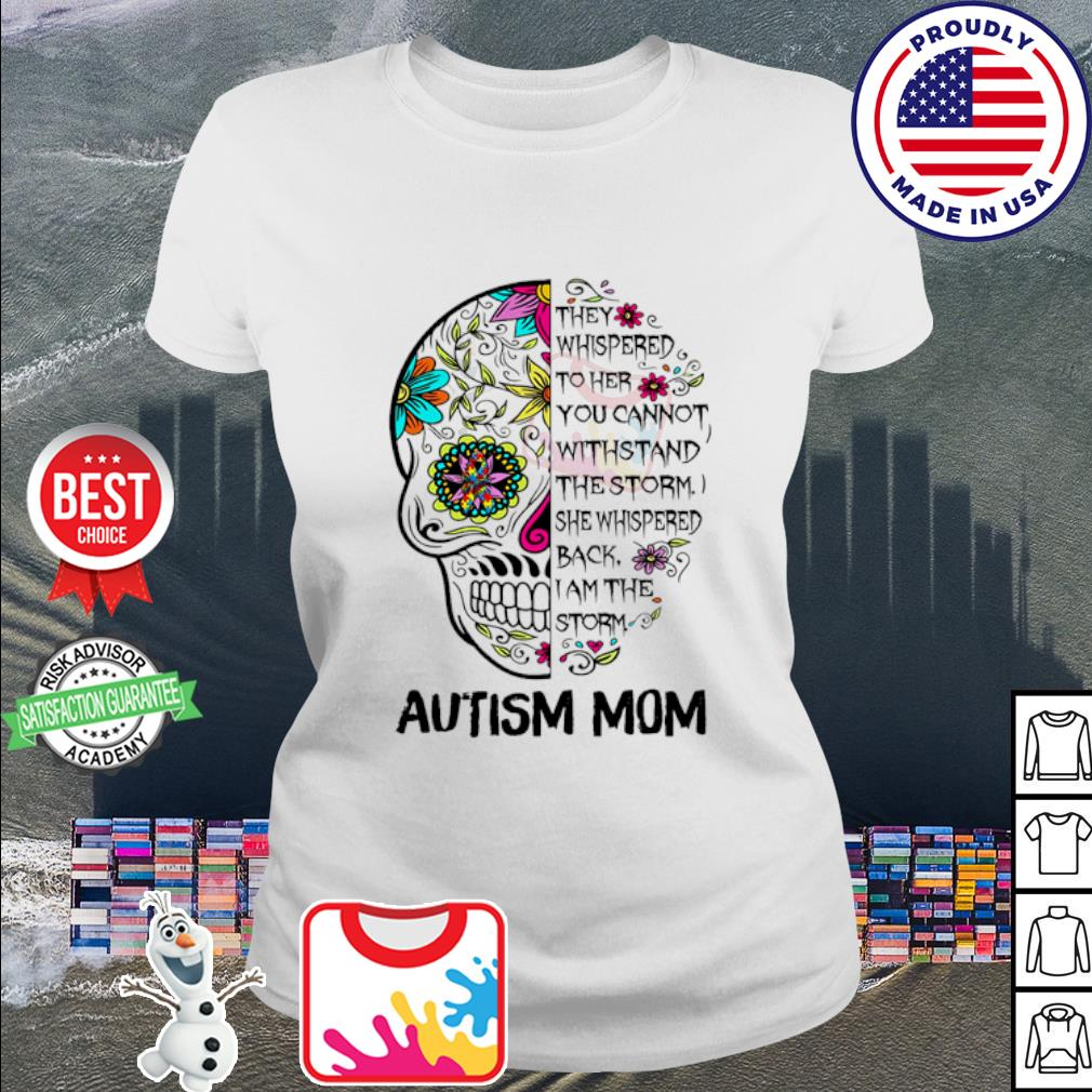 Skull tattoo autism mom they whispered to her you cannot withstand s ladies tee