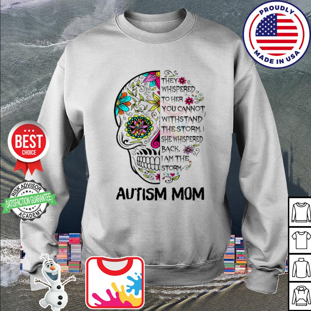 Skull tattoo autism mom they whispered to her you cannot withstand s sweater