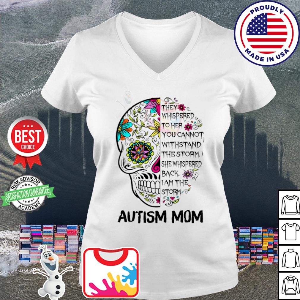 Skull tattoo autism mom they whispered to her you cannot withstand s v-neck t-shirt