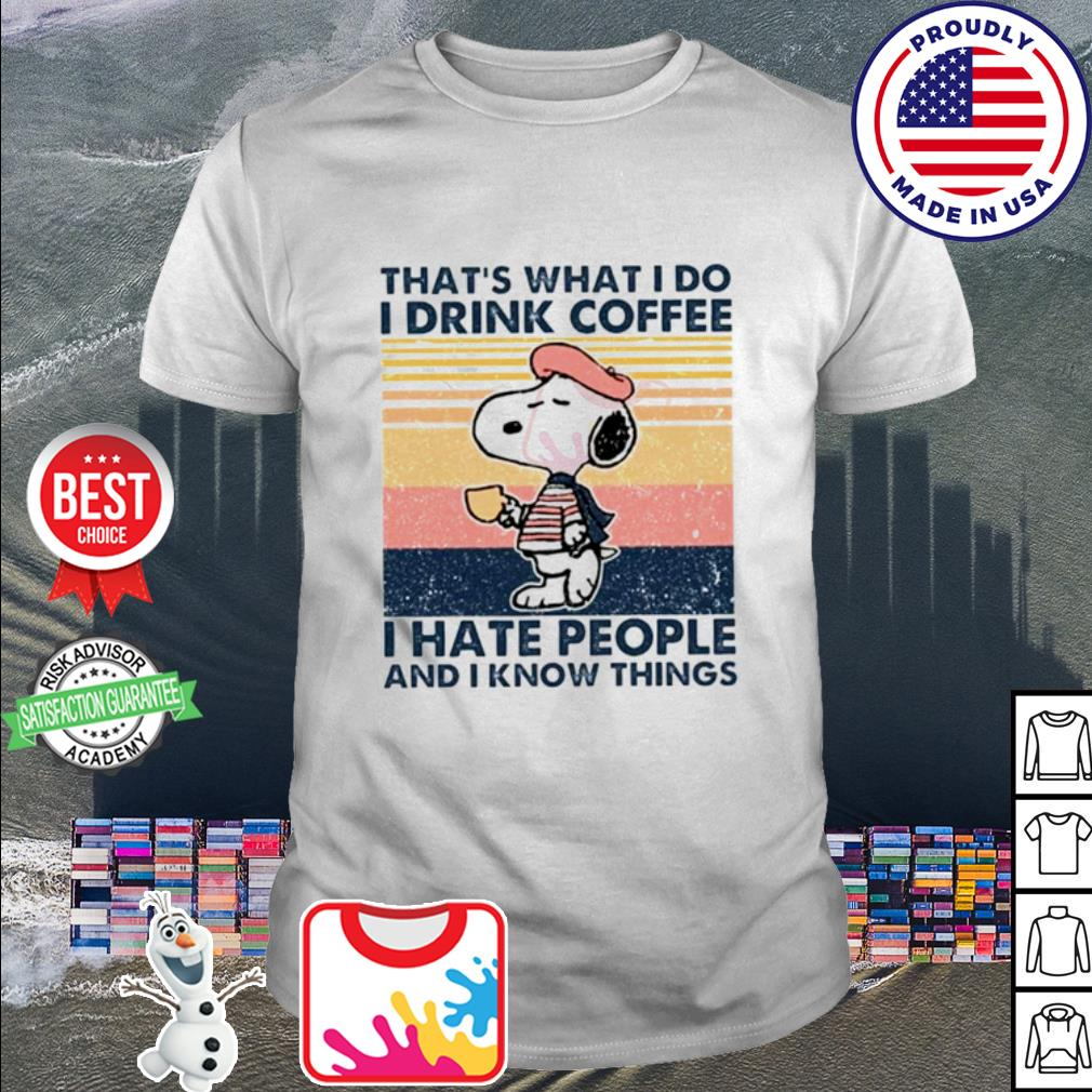 Snoopy that_s what I do I drink coffee I hate people and I know things vintage shirt
