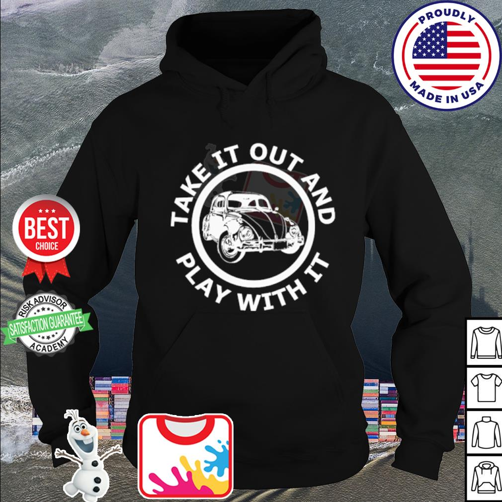 Take it out and play with it s hoodie