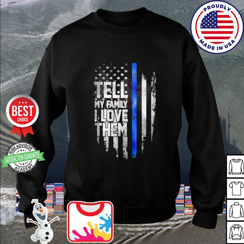 Tell my family I love them s sweater