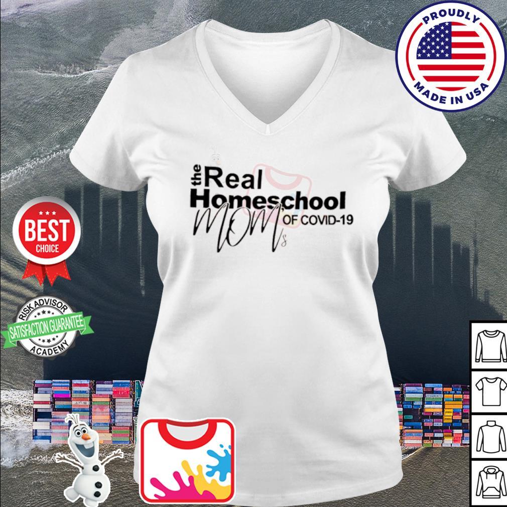 The real homeschool mom of Covid-19 s v-neck t-shirt
