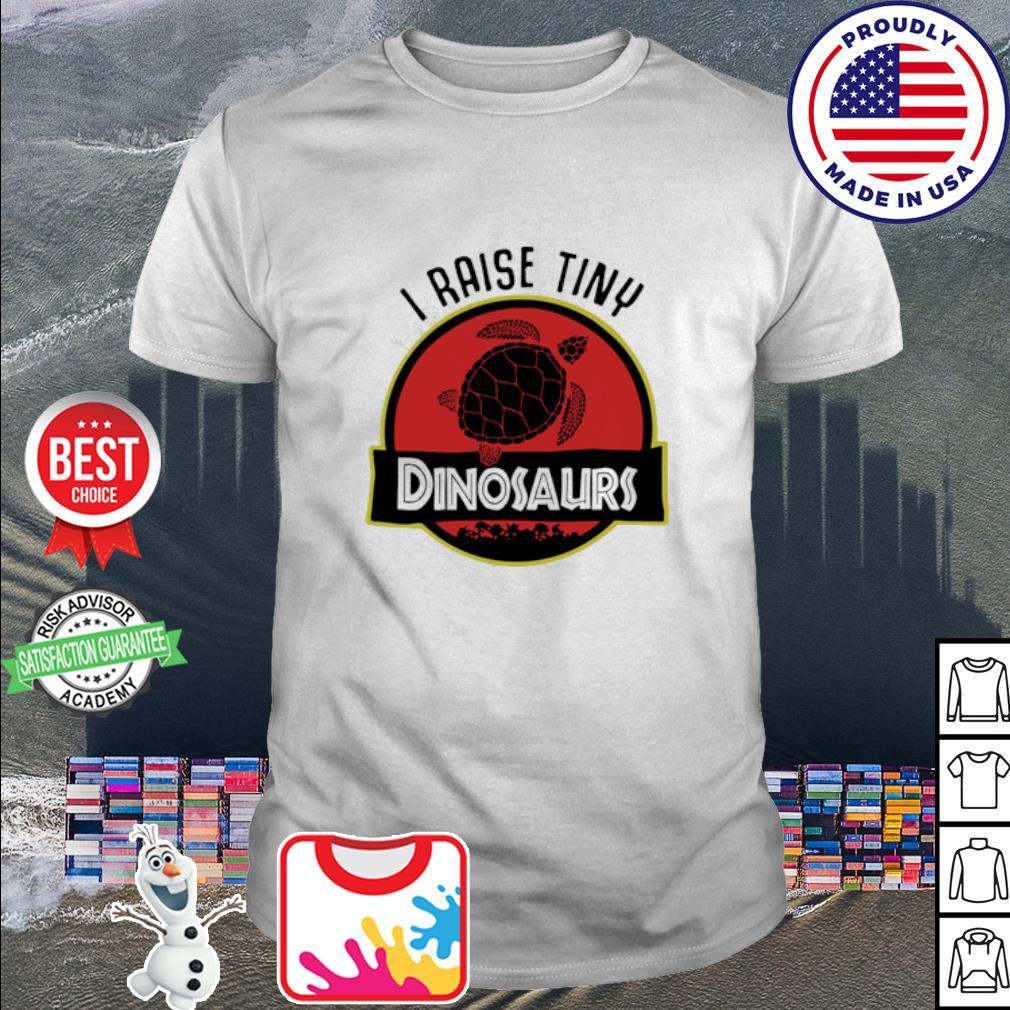 Turtle I Raise Tiny Dinosaurs shirt