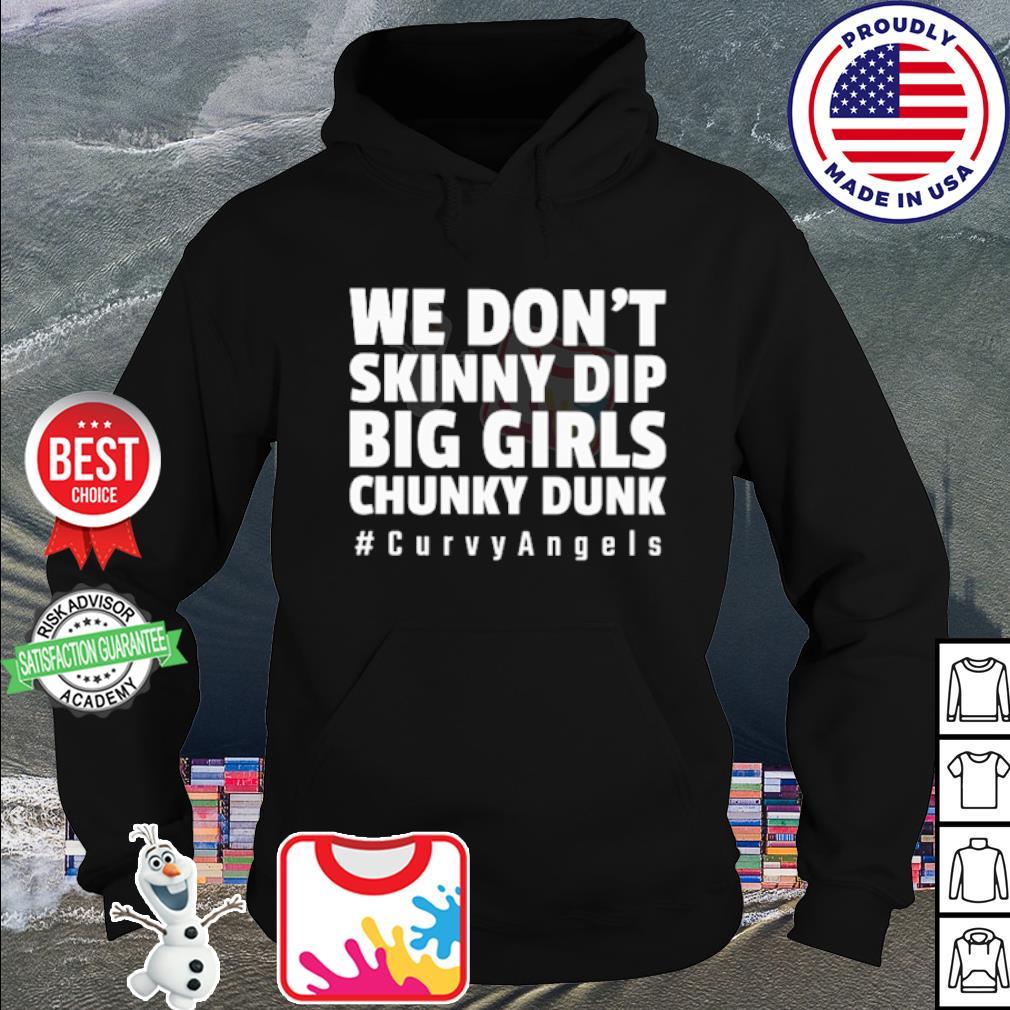 We don't skinny dip big girls chunky dunk #curvyangels s hoodie