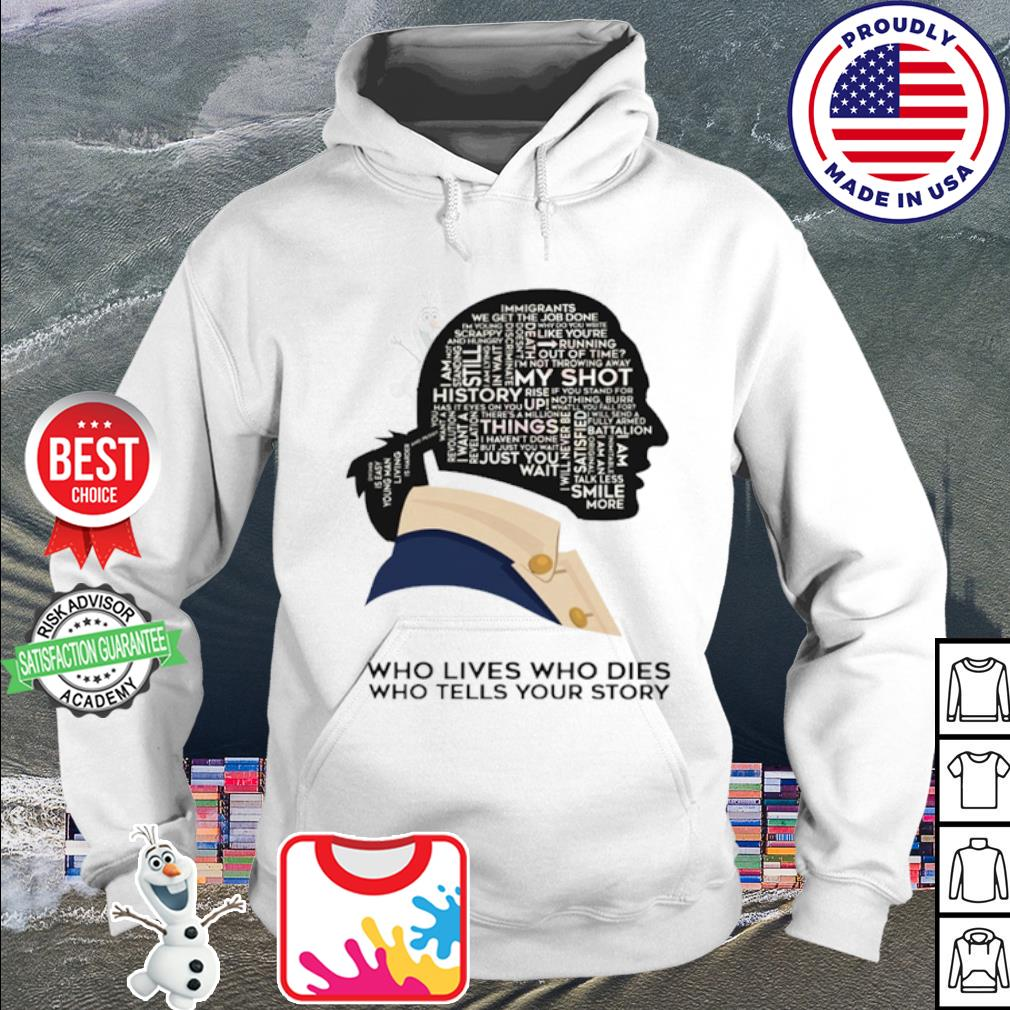 Who lives who dies who tells your story s hoodie