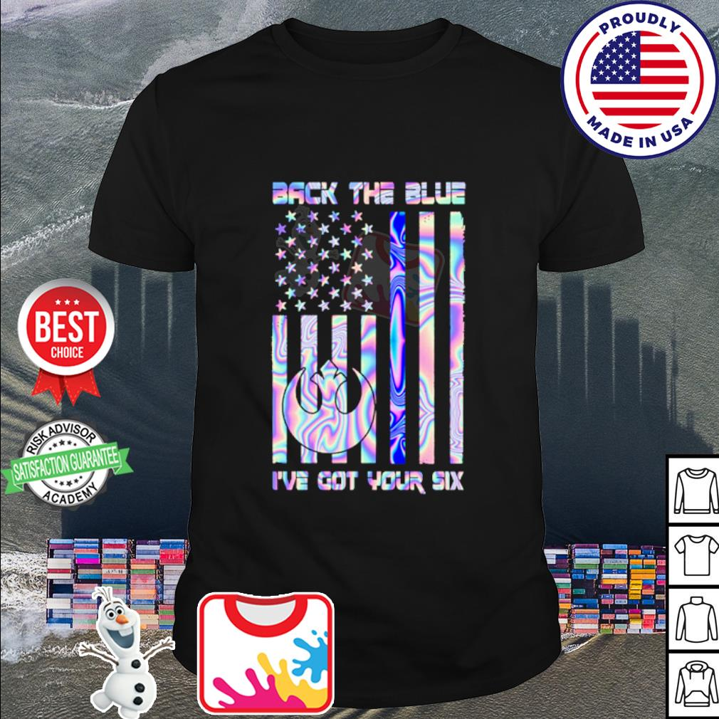 American flag back the blue I've got your six shirt