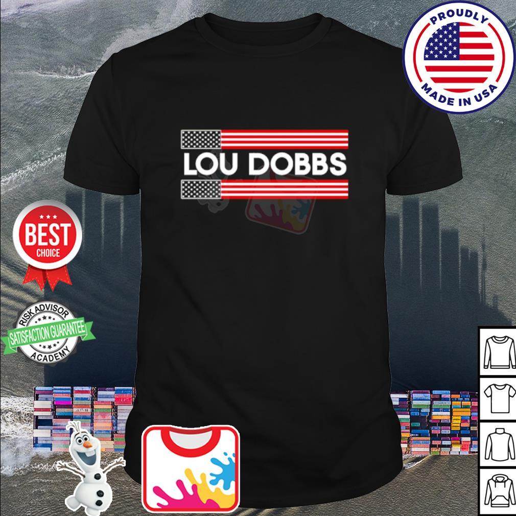 American flag Lou Dobbs shirt