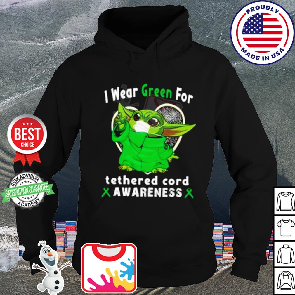 Baby Yoda I wear Green for tetherd cord awareness Covid 19 s hoodie