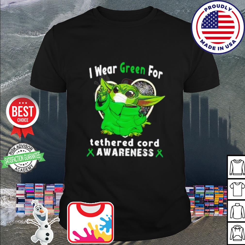 Baby Yoda I wear Green for tetherd cord awareness Covid 19 shirt