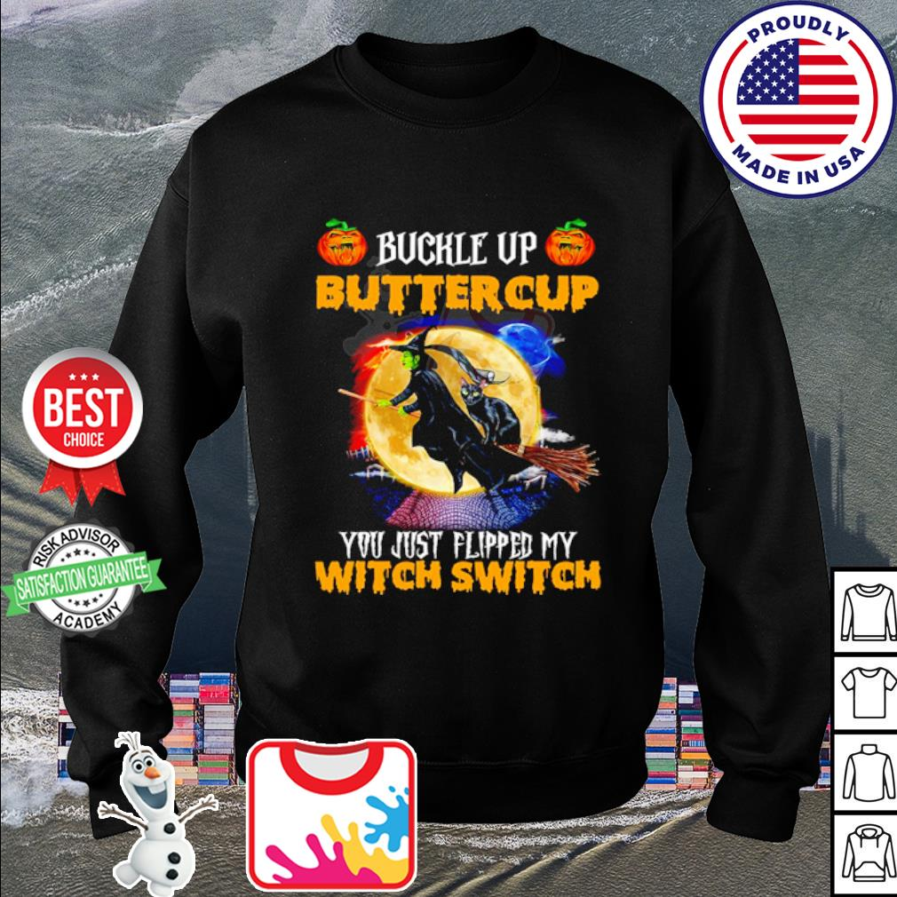 Buckle up buttercup you just flipped my Witch Cat switch Halloween s sweater