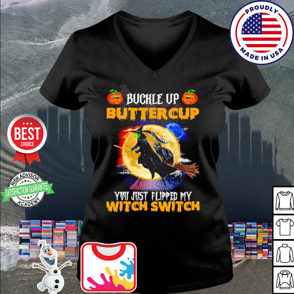 Buckle up buttercup you just flipped my Witch Cat switch Halloween s v-neck t-shirt
