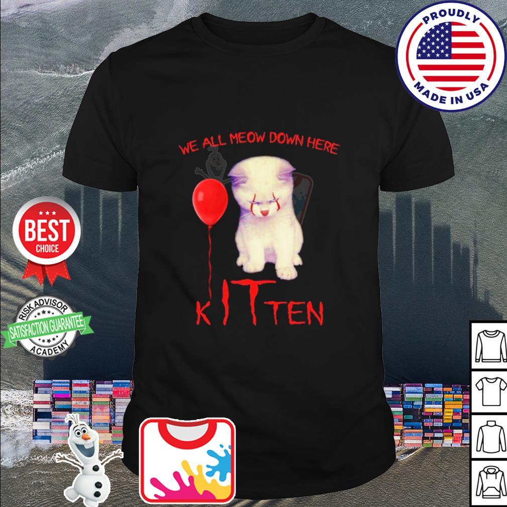 Cat IT we all meow down here Kitten shirt