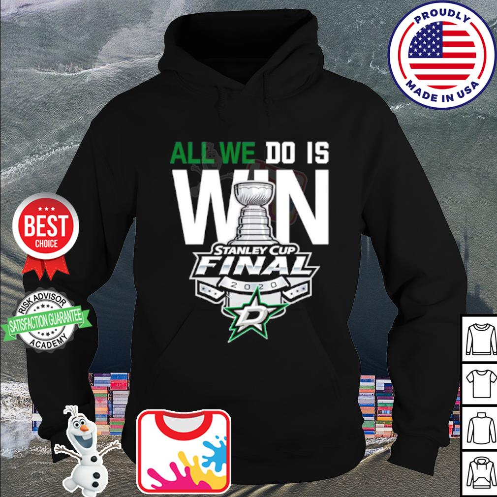 Dallas Stars Stanley cup champions all ưe do is win s hoodie