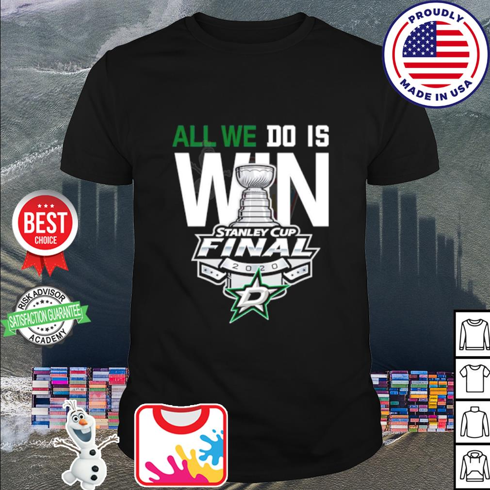 Dallas Stars Stanley cup champions all ưe do is win shirt
