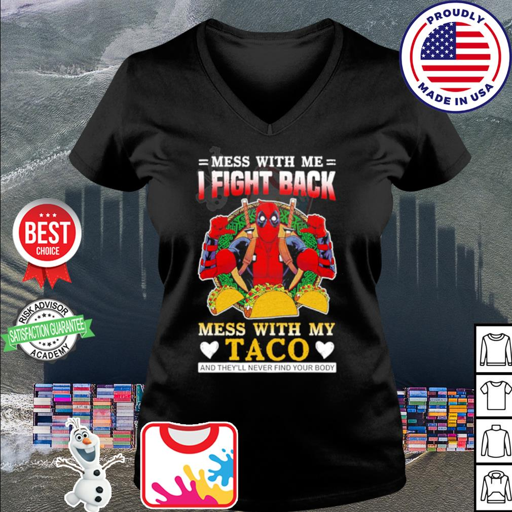 Deadpool mess with me I fight back mess with my taco s v-neck t-shirt