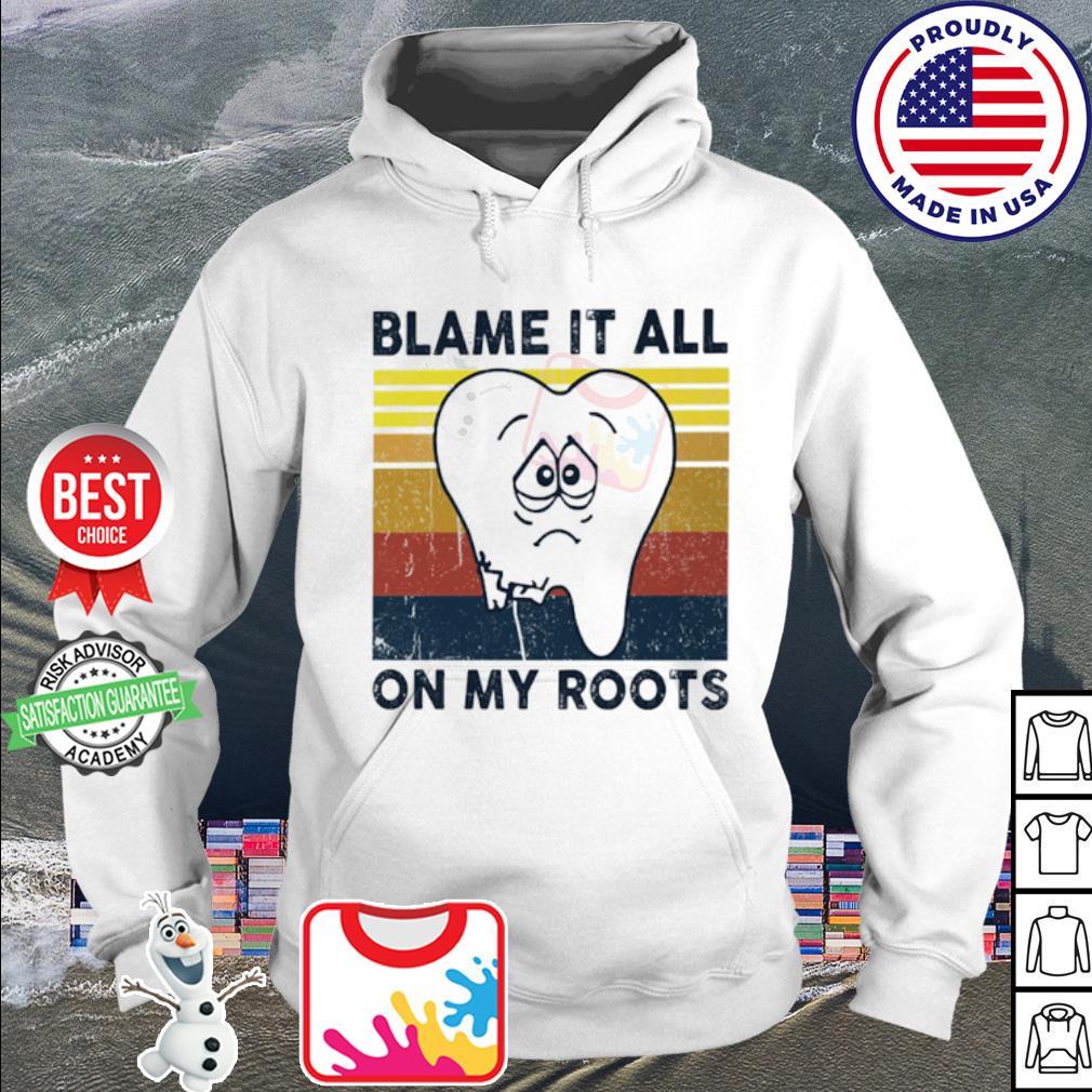 Dentist blame it all on my roots vintage retro s hoodie