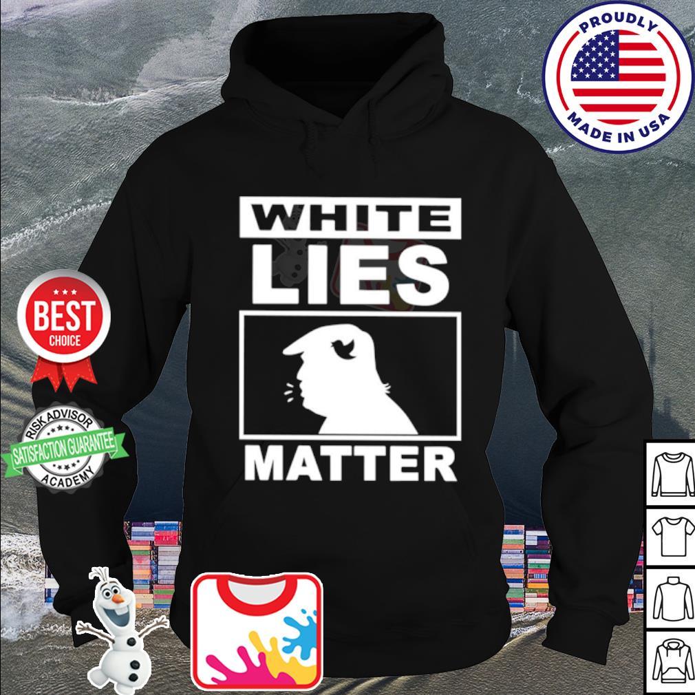 Donald Trump white lies matter s hoodie