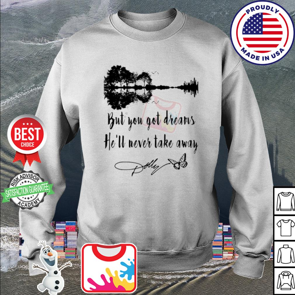 Guitar but you got dreams he'll never take away signature s sweater