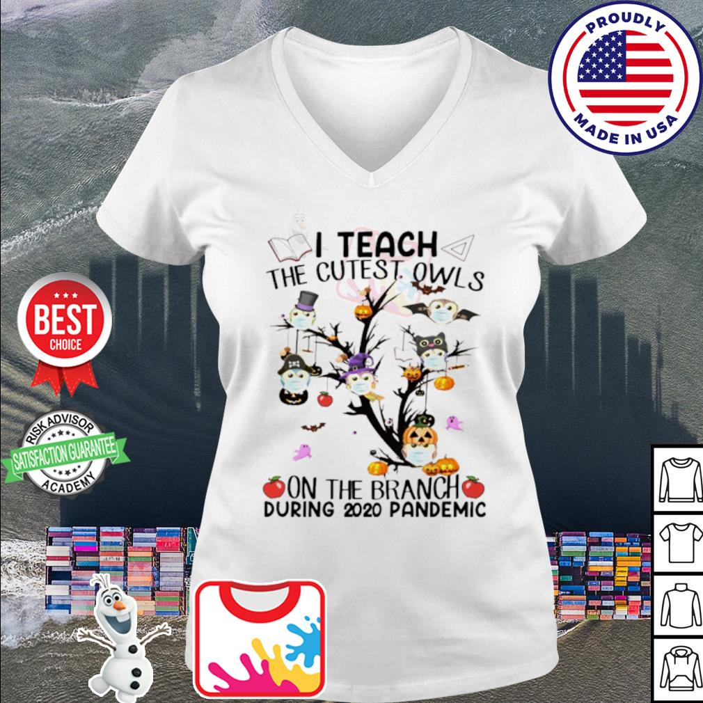 Halloween I teach the cutest owls on the branch during 2020 pandemic s v-neck t-shirt
