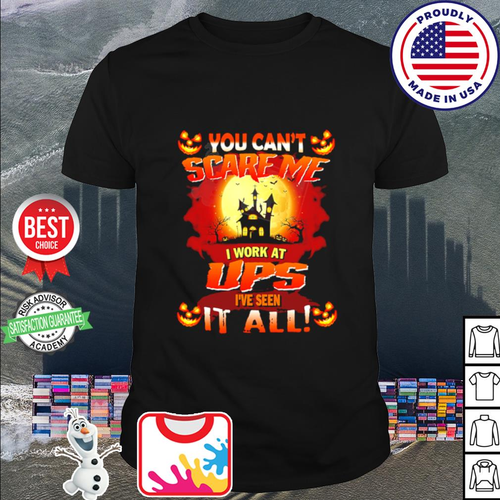 Halloween you can't scare me I work at UPS I've seen it all shirt