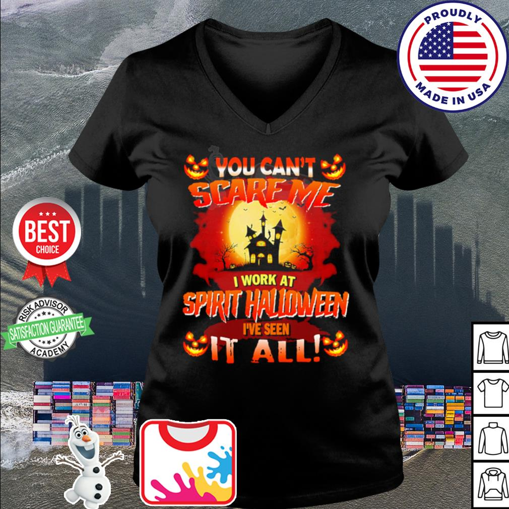 Halloween You can't scare me I work at spirit Halloween I've seen it all s v-neck t-shirt