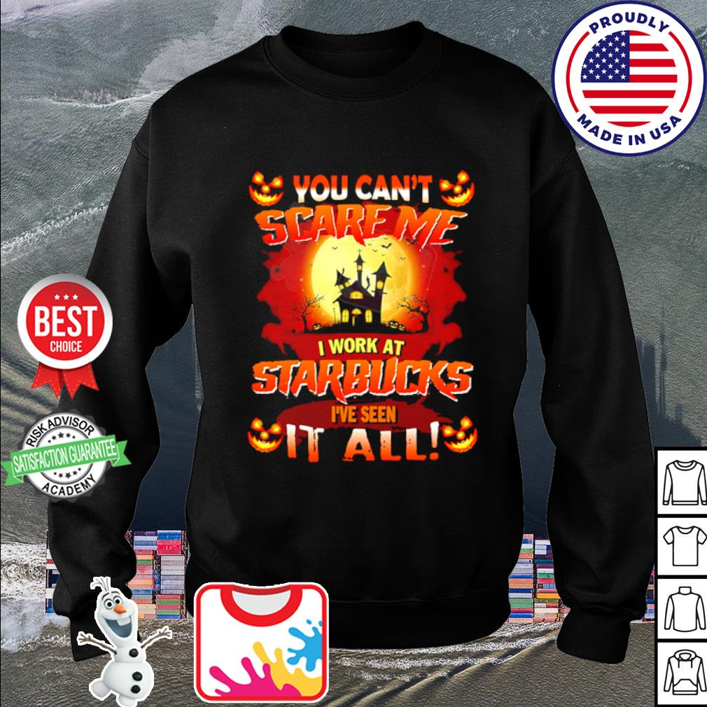 Halloween You can't scare me I work at Starbucks I've seen it all s sweater