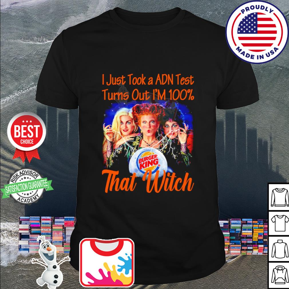 Hocus Pocus I just took a adn test turns out I'm 100 Burger King that Witch shrit
