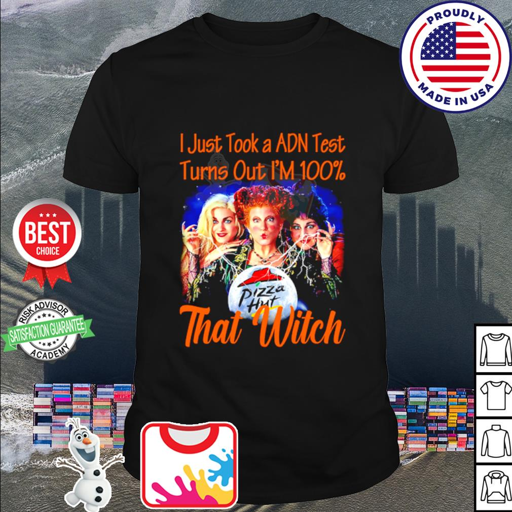 Hocus Pocus I just took a adn test turns out I'm 100 Pizza Hut that Witch shrit