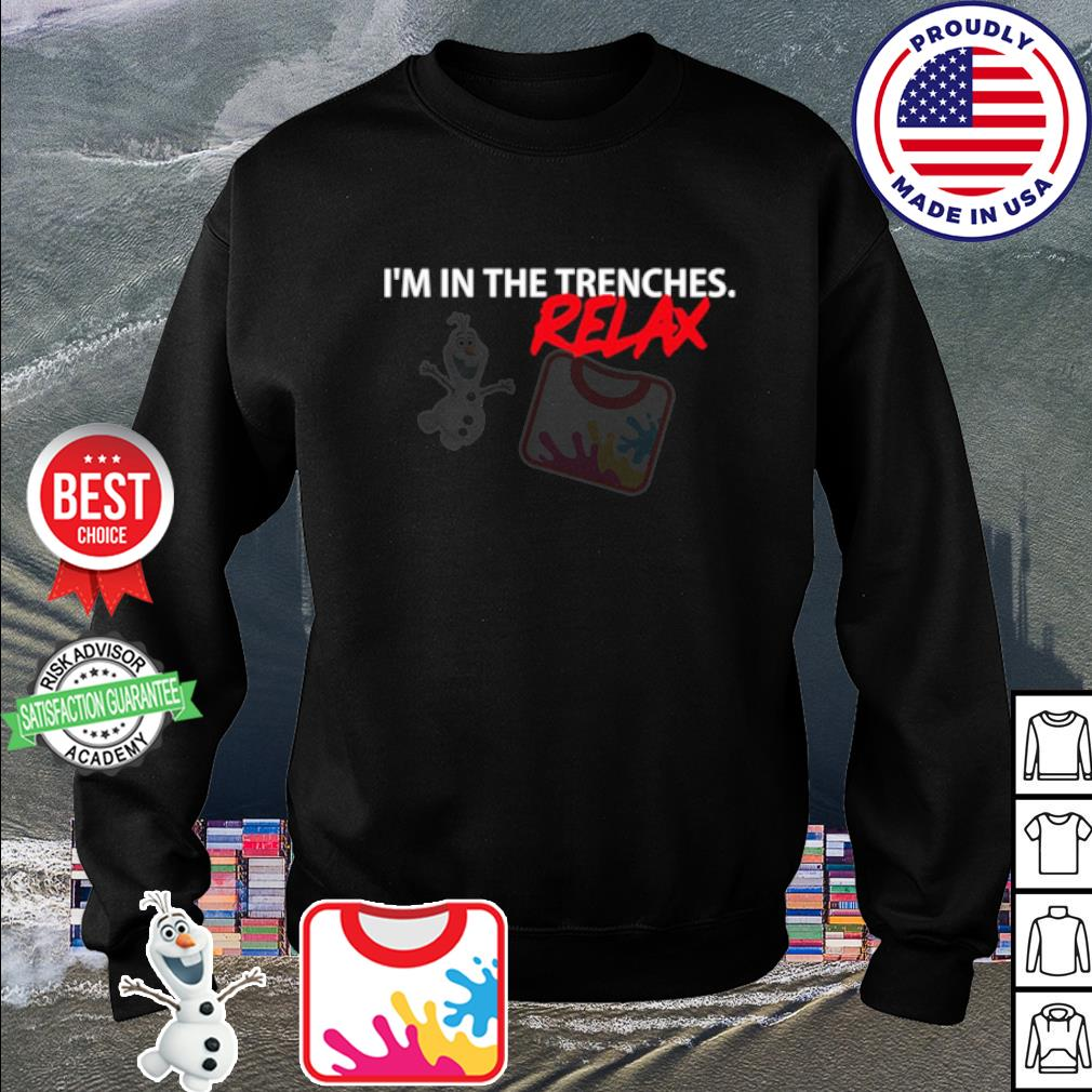 I'm in the trenches relax s sweater