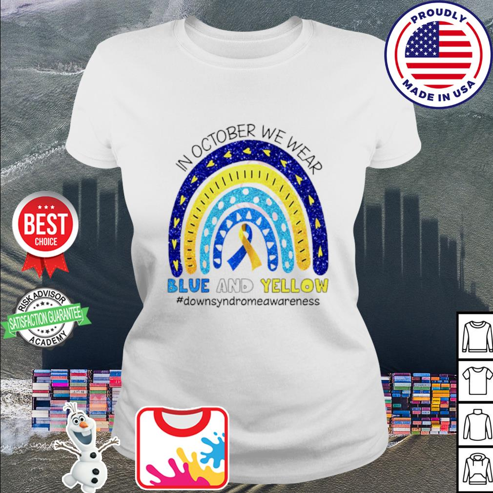 In October we wear blue and yellow #Downsyndromeawareness Shirt ladies tee