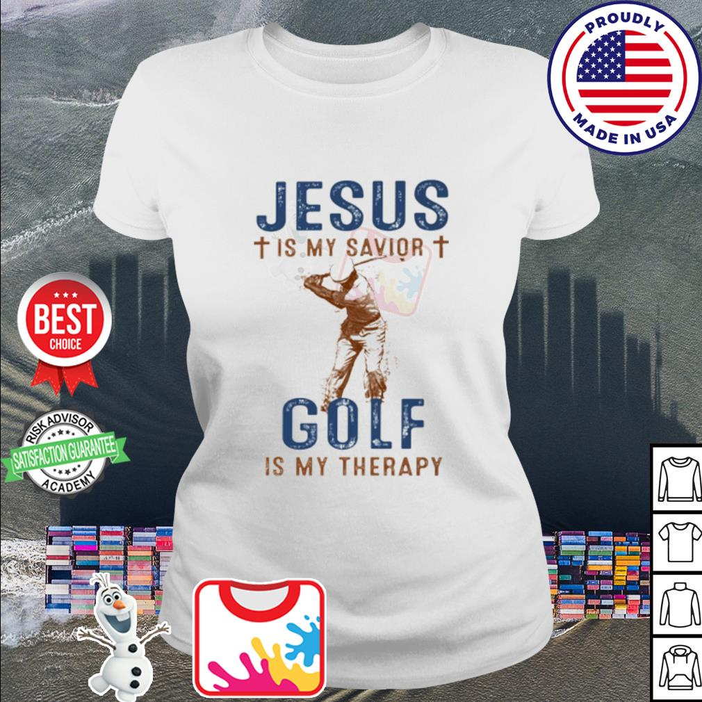 Jesus is my Savior Golf is my therapy s ladies tee