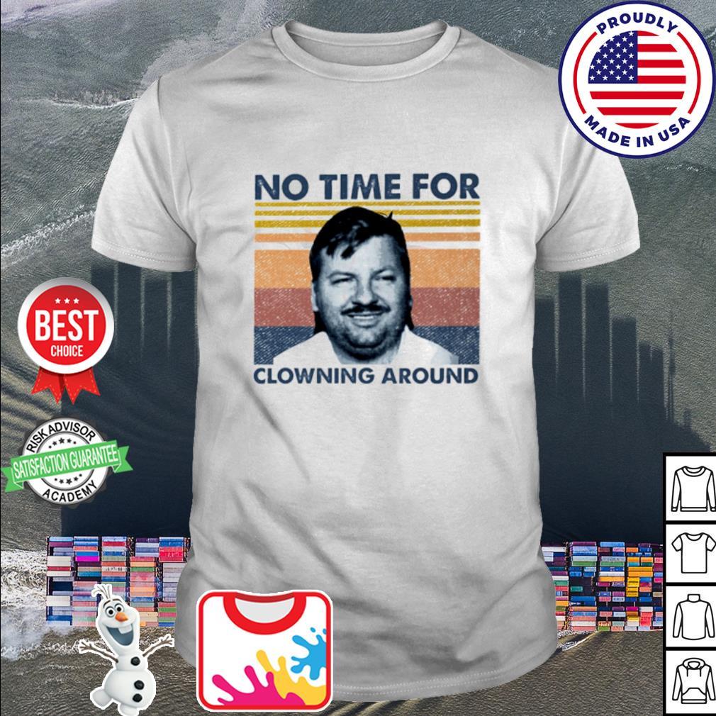 John Wayne Gacy no time for clowning around vintage shirt