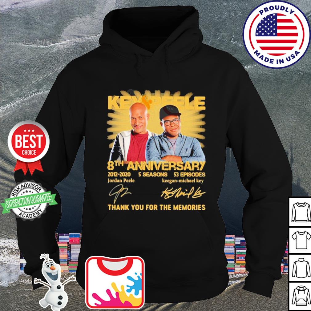 Key & Peele 8th anniversary 2012 2020 signatures thank you for the memories s hoodie