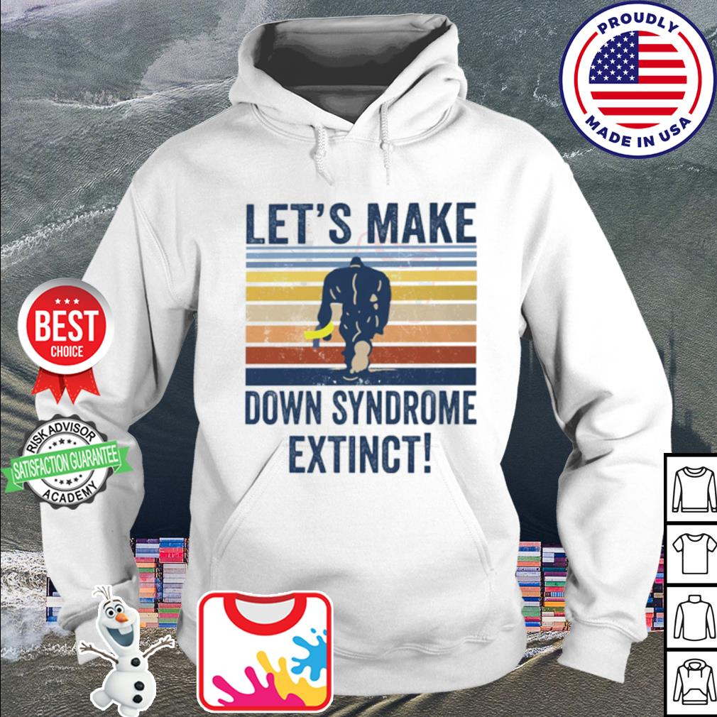 Let's make down syndrome extinct Bigfoot vintage s hoodie