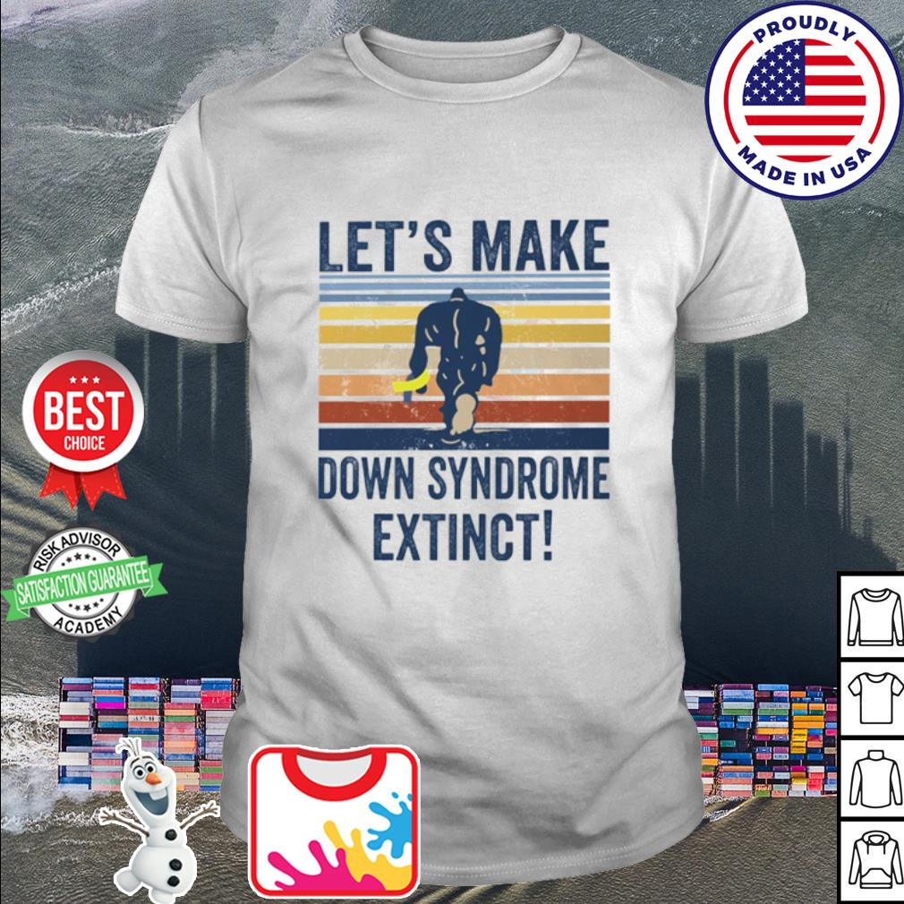 Let's make down syndrome extinct Bigfoot vintage shirt