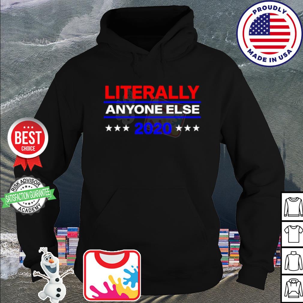 Literally anyone else 2020 s hoodie