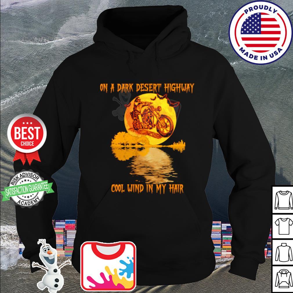 Motorcycle on a dark desert highway cool wind in my hair Halloween Shirt hoodie