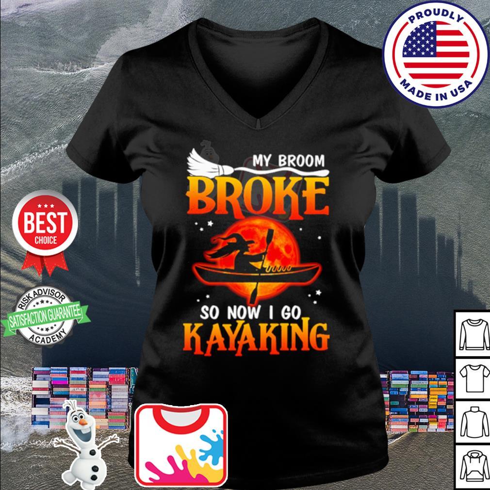 My broom broke so now I go kayaking Halloween s v-neck t-shirt
