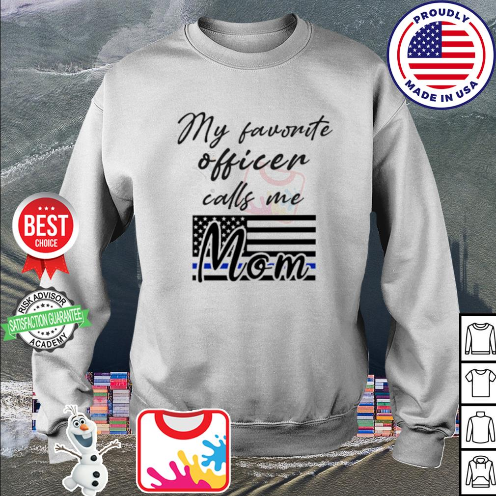 My favorite officer calls me Mom American flag s sweater