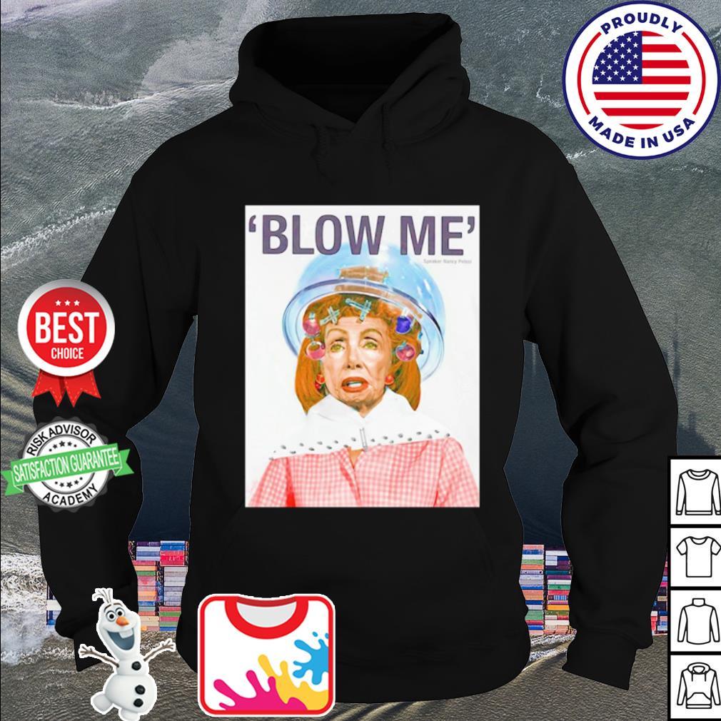Nancy Pelosi blow me speaker Nancy Pelosi s hoodie