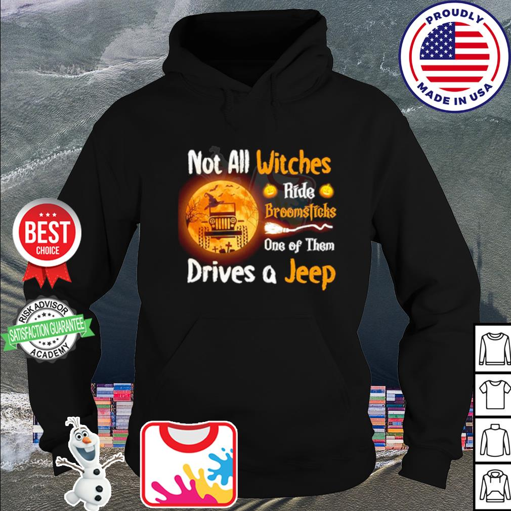 Not all witches ride broomsticks one of them drives a Jeep halloween s hoodie